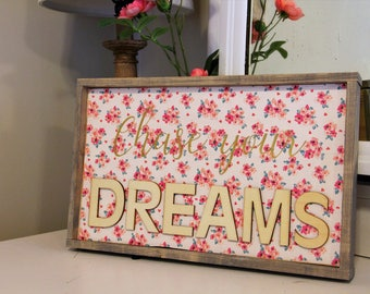 Chase Your Dreams Sign, Floral Sign, Rustic Wood Sign, Painted Sign, Farmhouse Sign, Rustic Wall Decor, Wall Decor, Wood Sign, Framed Sign