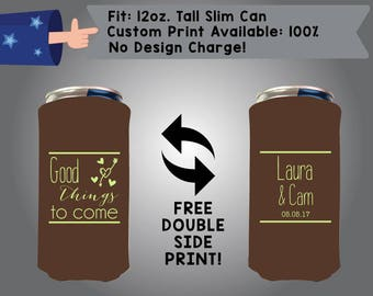 Good Things To Come Name & Name Date 12 oz Tall Slim Can Wedding Cooler Double Side Print (12TSC-W7)