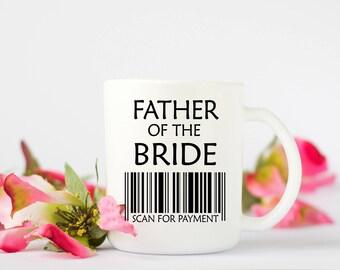 Wedding coffee mug, Father of the bride mug. Wedding mug, Dad mug