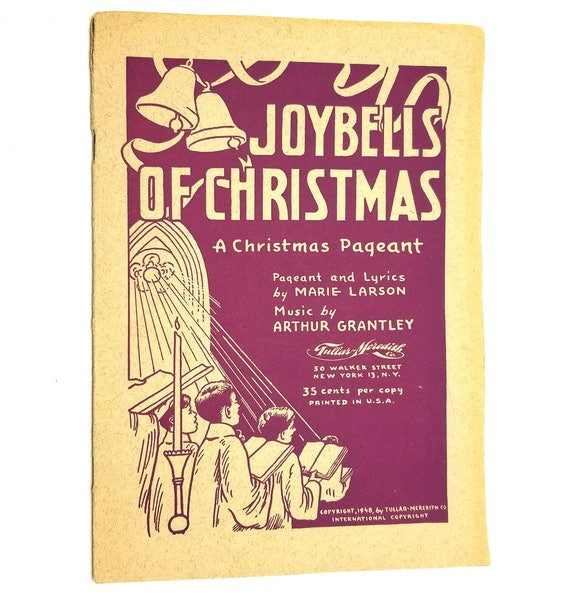 Joybells of Christmas: A Christmas Pageant by Marie Larson & Arthur Grantley 1948 Music Staging Choir Church