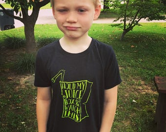Hold my juice box and watch this tee shirt kids toddler t-shirt