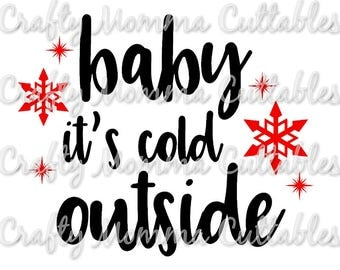 Baby it's cold outside SVG // Christmas Cut File // baby it's cold outside SVG //  Christmas Cut File // Christmas Silhouette File // Joyful