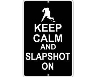 Keep Calm Slapshot On Metal Aluminum Sign