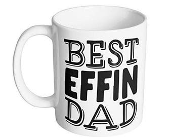 Best Effin Dad Coffee Mug / #1 Funny Dad Gift for Fathers Day