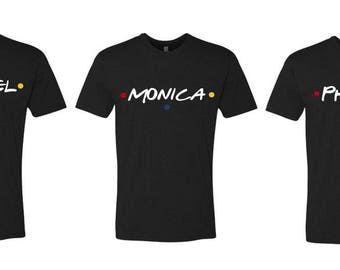 Rachel Monica or Phoebe Friends TV Show T-Shirt