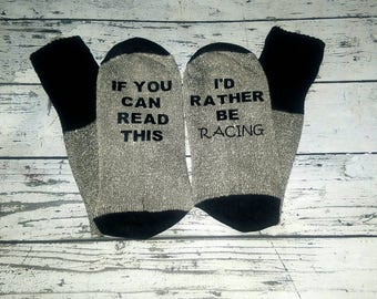Mens Socks If You Can Read This I'd Rather Be Racing Valentines Gift For Him/Birthday Gift Ideas/Beer Socks/Racing Fans/Anniversary/Dad