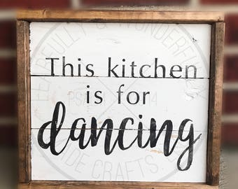 This Kitchen is for Dancing / Rustic Decor / Kitchen Decor