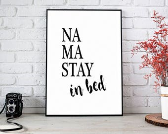 Namastay In Bed,Namaste In Bed,Printable Wall Art,Instant Download,Namaste,Bedroom Decor,Namastay,Printable Art,Gift For Her,Art,Yoga,