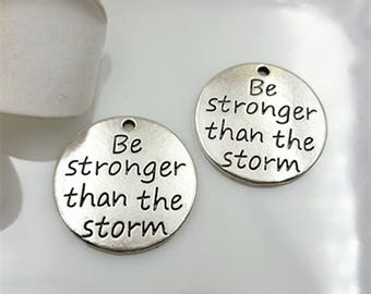 Antique Silver Letter ' Be stronger than the storm ' Alloy Charms,Alphabet Charms Pendant for Necklace Bracelet DIY Jewelry Making