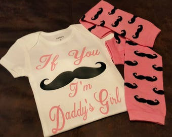 If You Mustache, I'm Daddy's Girl - Super Cute Onesie or Tee ... Comes With Adorable Mustache Leg Warmers