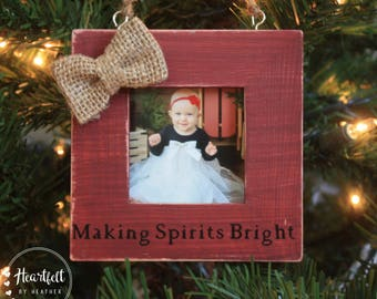 Personalized Christmas Ornament Making Spirits Bright Photo Christmas Gift Custom Christmas Ornament Photo Ornament Rustic Frames