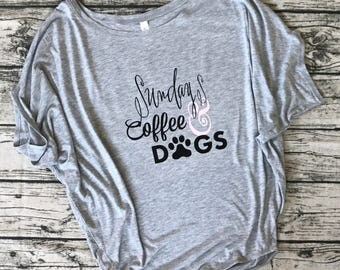 Sundays, Coffee, and Dogs Loose Fitted Tee