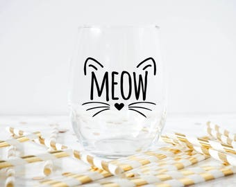 Meow Wine Glass- Cat Love Wine Glass- Gift For Car Lover- Cat Glass- Cat Wine Glass- Kitty Glass- Crazy Cat Lady Wine Glass- Cute Cat Glass