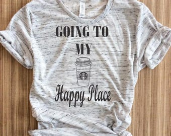 Going to my happy place,starbuff shirt,starbuff shirts,starbucks shirt,starbucks shirts,starbucks coffee shirt,starbucks,coffee shirt