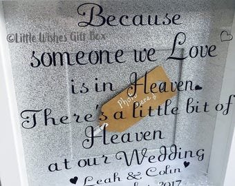 Because someone we love is in heaven, theres a little bit of heaven at our wedding memorial box frame.Freestanding or wall hung, remembrance