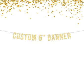 "Gold or Silver CUSTOM Glitter Banner - 6"" Letters / Customized Banner / Personalized Birthday Banner / Party Decor / Party Banner"