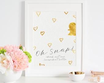 Wedding Reception Sign * Snapchat Filter Sign Oh Snap Sign Hashtag Print Printable Sign Wedding Snapchat Sign Oh Snap Print Gold heart Sign