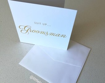 Suit up... Groomsman. Will you be my Groomsman card in gold foil. Bridal party wedding card.