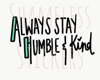 DIGITAL: Always Stay Humble & Kind