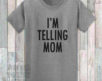 I'm Telling Mom T-shirt