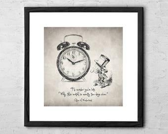 Alice in Wonderland Quote - Drawing - No wonder you're late - Mad Hatter - Alice in Wonderland Decor - Alice in Wonderland Art Print