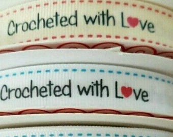 Crocheted With Love Ribbon 2 metres. Labels. Craft ribbon. Gift wrap. Cake Decoration. Grosgrain 16mm wide.