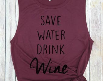 Save water drink wine, wine shirt, wine tank top, disney wine, food and wine festival, drink disney, wine festival, bachelorette tanks