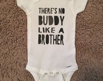 There's no Buddy like a Brother onesie