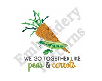 We Go Together Like Peas & Carrots - Machine Embroidery Design
