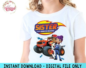 SISTER , Blaze Birthday Shirt DIY , Blaze Iron On Transfer , Blaze Sister Shirt Iron On Transfer Image , Instant Download , DIGITAL File