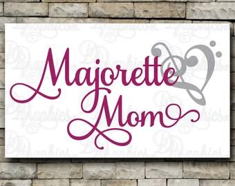 Majorette Mom/ Band/ SVG File/ Jpg Dxf Png/Digital Files