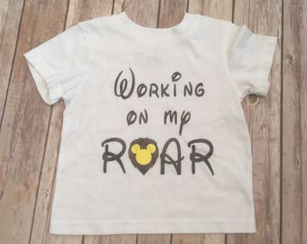 Working On My Roar * Lion King Shirt * Simba Shirt * Disney Shirt *