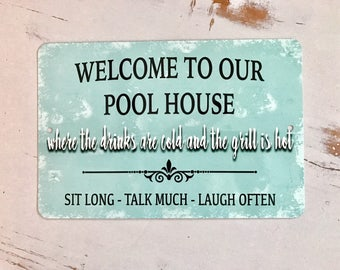 Welcome To Our Pool House Metal Sign