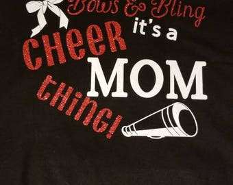 Cheer or Dance T-shirt- Bows & Bling it's a Cheer Mom Thing!