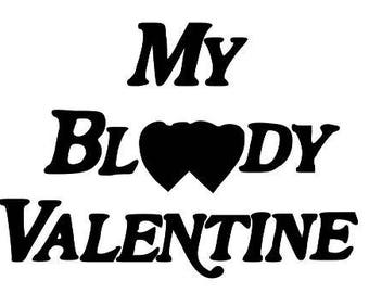 My Bloody Valentine Horror Halloween Vinyl Car Decal Bumper Window Sticker Any Color Multiple Sizes