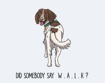 English Springer Spaniel Postcard: Did somebody say W.A.L.K ?