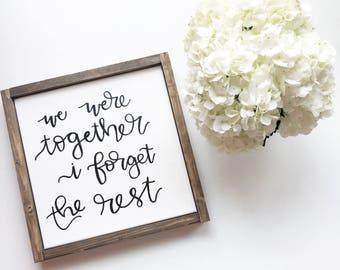 We Were Together I Forget the Rest Wood Framed Canvas