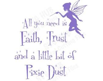Faith, Trust & Pixie Dust SVG, Fairy SVG, Pixie Dust SVG, Fairy Cut Files, svg Cutting Files, Cricut Cut Files