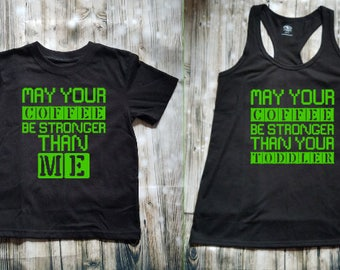 May Your Coffee Be Stronger Than Your Toddler Lady's AND Kid's Shirt Set - Mommy and Me Shirts - Mom and Child Shirt Set - Clothing Set