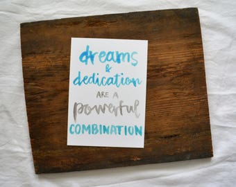 "Physical print -- DREAMS & DEDICATION -- Watercolor hand lettering inspirational 5x7"" print"