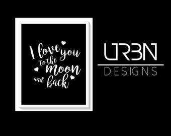 I love you to the moon and back  Printable, Digital Print