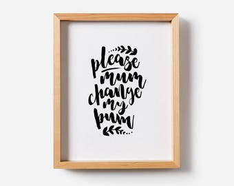 Boho Nursery Print/ Nursery Print/ Printable art/ Nursery decor/ Nursery wall art/ Baby Girl Room/ Baby Boy Room/ Please Mum Change my Bum