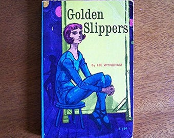 Golden Slippers by Lee Wyndham - Older Reader Children's Book - Vintage Scholastic T-189 - Dance, Ballet