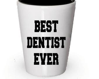 Best Dentist Ever, Dentist Shot Glass, Funny Shot Glasses, Dentist gifts, gift for Dentist, Birthday Gift