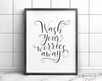 Wash your worries away, Bathroom wall art, Bathroom wall decor, Printable art, Guest bathroom decor, Wash hands sign, Bathroom prints