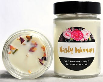 "Soy Candle Handmade - ""Nasty Woman"" Wild Rose Scented 