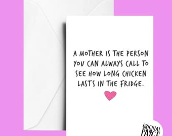 A mother is someone you can always call to find out how long chicken lasts kn the fridge Mother's Day card