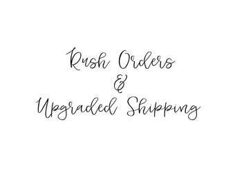 Rush Orders & Upgraded Shipping