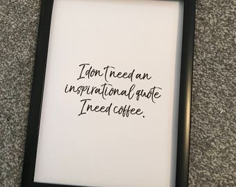 Coffee Inspirational Quote Print