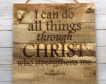 I Can Do All Things Through Christ Who Strengthens Me 12x12 Laser Engraved Pallet Sign